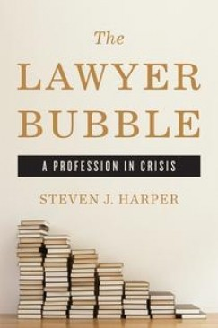 """A Transformed Legal Profession Faces the Future: Barry A. Sanders on """"The Lawyer Bubble"""""""