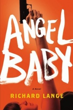 """Tangled in Death"": Richard Lange's ""Angel Baby"""