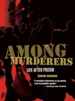 "Reentering Society: Sabine Heinlein's ""Among Murderers"""
