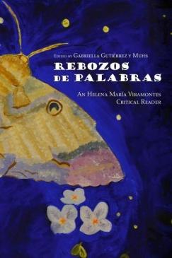 La Chicana Verdadera: Gabriella Gutiérrez y Muhs on Helena María Viramontes