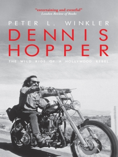 Dennis Hopper Needed Our Love: An Interview with Peter Winkler