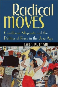 "Calypso and Caribbean Migration: Lara Putnam's ""Radical Moves"""