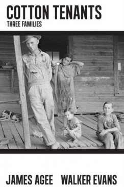 "Lives Nurtured in Disadvantage: James Agee and Walker Evans's ""Cotton Tenants"""