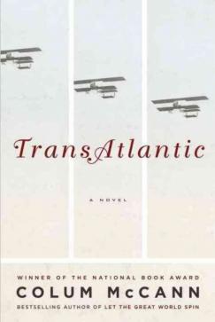 "The Weight of History: Colum McCann's ""TransAtlantic"""