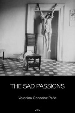 "A Ladymass in the Distrito Federal: Veronica Gonzalez Peña's ""The Sad Passions"""