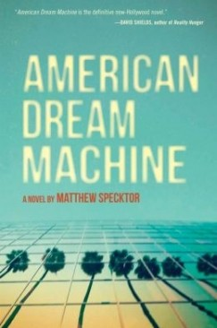 "[VIDEO] Matthew Specktor, ""American Dream Machine"""
