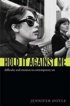 """Feel This Now: Jennifer Doyle's """"Hold It Against Me"""""""