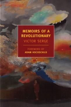 The End Commands the Means: Victor Serge's Memoirs of a Revolutionary