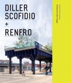 Diller Scofidio + Renfro: Masters of Space, Viewed Through the Rear View Mirror