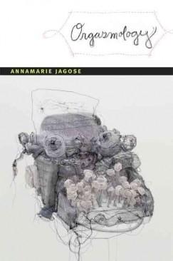 "Beating Around the Bush: Annamarie Jagose's ""Orgasmology"""