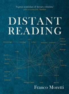 "Franco Moretti's ""Distant Reading"": A Symposium"