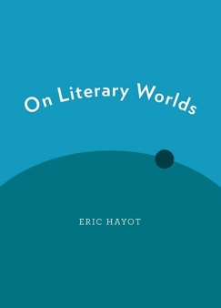 """Words Enough: Eric Hayot's """"On Literary Worlds"""""""