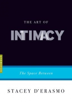 Learning Intimacy: Stacey D'Erasmo on the Art Between
