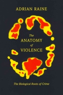 """Here Be Monsters: Adrian Raine's """"The Anatomy of Violence"""""""