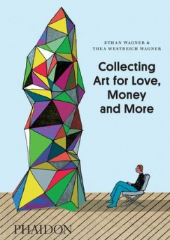 Art is for Art Lovers: On Collecting Art for Love, Money and More