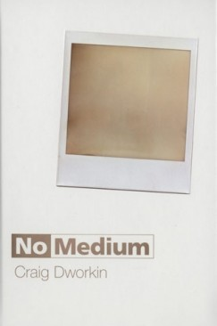 "Understanding Media: Craig Dworkin's ""No Medium"""