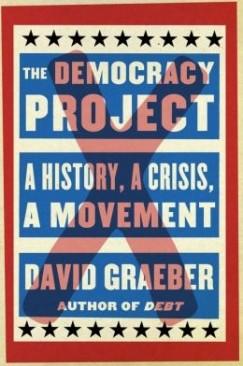 Democracy – What Is It Good For?: David Graeber and Gar Alperovitz