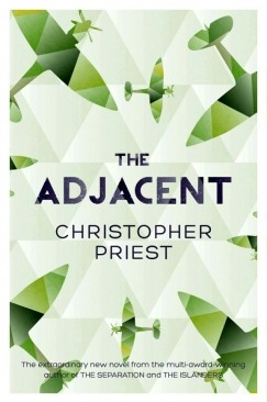 """The Pleasures and Perils of Adjacency: Chrisopher Priest's """"The Adjacent"""""""