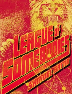 "Breaking the Superhero Cycle: Samuel Sattin's ""League of Somebodies"""