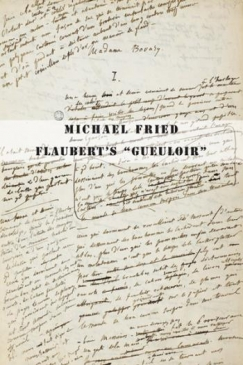 "The Point of the Pyramid: Michael Fried's ""Flaubert's 'Gueuloir"""
