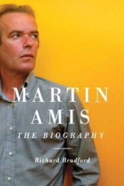 "A Stupefied Outpouring of the Life: Richard Bradford's ""Martin Amis"""