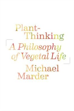 "The Noble Cabbage: Michael Marder's ""Plant-Thinking"""