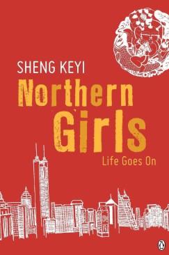 "Life Goes On: Sheng Keyi's ""Northern Girls"""