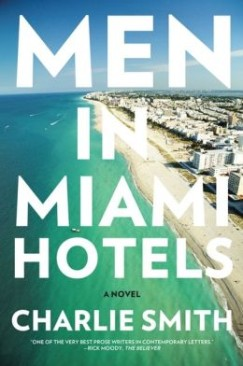 "The Tree Breaks Free of the Forest: Charlie Smith's ""Men in Miami Hotels"""