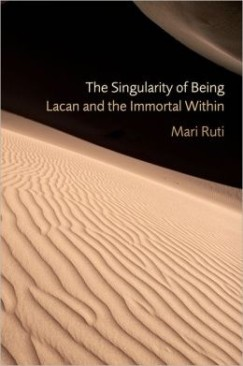 "Hitting on Infinity: Mari Ruti's ""The Singularity of Being"""
