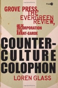 """Vulgar Modernism: Loren Glass's """"Counterculture Colophon"""""""