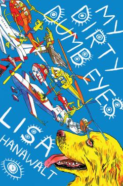 """Deer Dogs and Moosefingers: Lisa Hanawalt's """"My Dirty Dumb Eyes"""""""