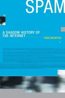 "The Tedium is the Message: Finn Brunton's ""Spam: A Shadow History of the Internet"""