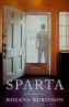 "There are Two Worlds: Roxana Robinson's ""Sparta"""
