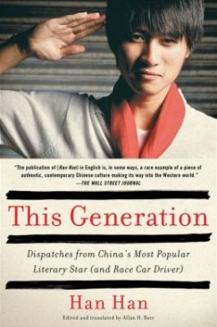 Talkin' 'Bout This Generation: Han Han's This Generation