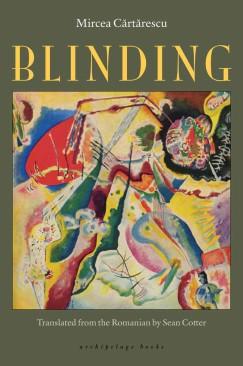 "This Year's Discovery: Mircea Cărtărescu's ""Blinding"""
