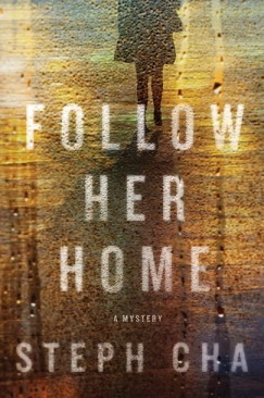 "[VIDEO] Steph Cha, ""Follow Her Home"""