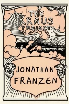 Our Distraction: Franzen's Kraus Project