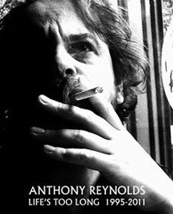The Dolorous and Beautiful World of Anthony Reynolds