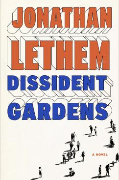 "Outborough Destiny: Jonathan Lethem's ""Dissident Gardens"""