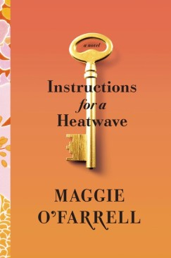 """Rising Temperatures: Maggie O'Farrell's """"Instructions for a Heatwave"""""""