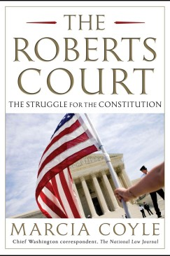 "Words Matter: Marcia Coyle's ""The Roberts Court"""