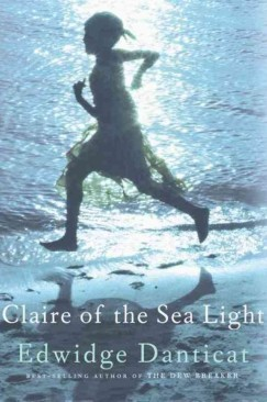 "It is the Calm and Silent Waters That Drown You: Edwidge Danticat's ""Claire of the Sea Light"""