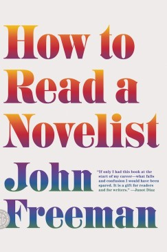 "The Inner Sanctum: John Freeman's ""How to Read a Novelist"""