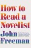 "The Inner Sanctum: John Freeman's ""How to Read a Novelist"""