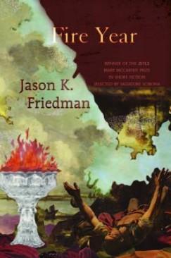 "Kosher Hushpuppies: Jason K. Friedman's ""Fire Year"""