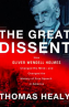 The Great Dissent: How Oliver Wendell Holmes Changed His Mind — and Changed the History of Free Speech in America