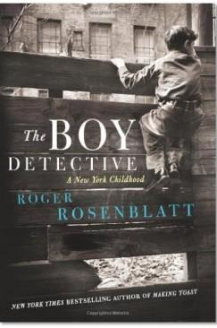 """City, Memory, and Dream: On Roger Rosenblatt's """"The Boy Detective"""""""