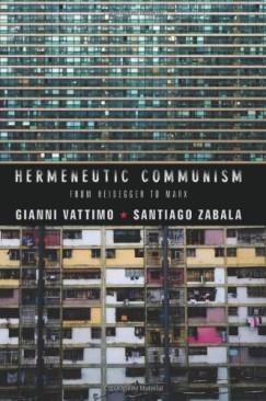 Gianni Vattimo and Santiago Zabala's Hermeneutic Communism