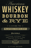 Whiskey, Served Neat: A Taxonomy of American Whiskeys