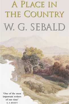 """The View from There"": W. G. Sebald's ""A Place in the Country"""